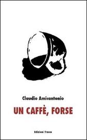 Un caffe, forse