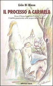 Il processo a Carmela. Dove il fiume bagnava il mirto. Il delitto passionale sulle acque della Pescara