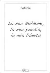 La mia Bohème, la mia poesia, la mia libertà