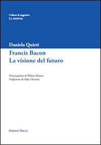 Francis Bacon. La visione del futuro