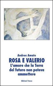 Rosa e Valerio. L'amore che la terra del futuro non poteva ammettere