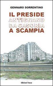 Il preside Antigano da Casoria a Scampia