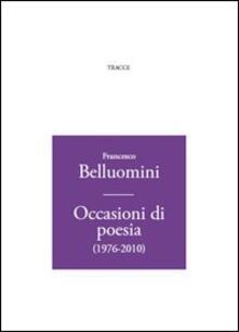 Occasioni di poesia (1976-2010)