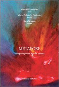 Metafore. Sinergie di poesia, musica e danza