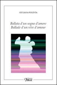 Ballata di un sogno d'amore. Ediz. italiana e francese