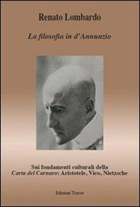 La filosofia in d'Annunzio. Sui fondamenti culturali della carta del Carnaro: Aristotele, Vico, Nietzsche