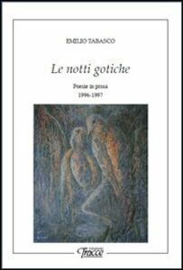 Le notti gotiche. Poesie in prosa 1996-1997