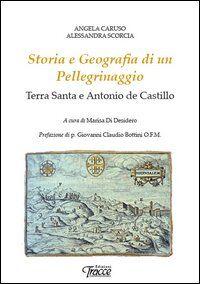 Storia e geografia di un pellegrinaggio. Terra Santa e Antonio de Castillo