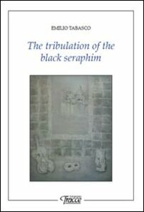 The tribulation of the black seraphim