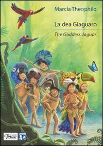 La dea Giaguaro. Ediz. italiana e inglese