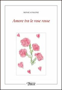 Amore tra le rose rosse