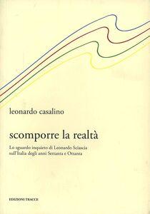 Scomporre la realtà. Lo sguardo inquieto di Leonardo Sciascia sull'Italia degli anni Settanta e Ottanta