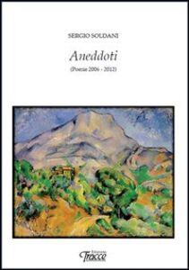 Aneddoti (poesie 2006-2012)
