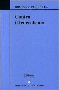 Contro il federalismo
