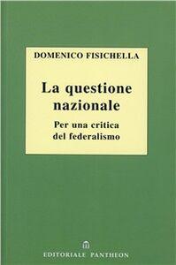 La questione nazionale. Per una critica del federalismo