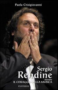 Sergio Rendine ovvero il coraggio della musica
