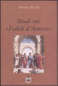Studi sui «Fedeli d'Amore»