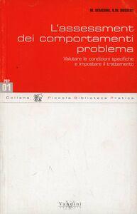 L' assessment dei comportamenti problema. Valutare le condizioni e impostare il trattamento