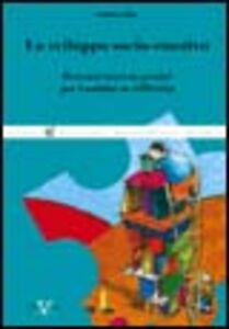 Lo sviluppo socio-emotivo. Percorsi teorico-pratici per bambini in difficoltà