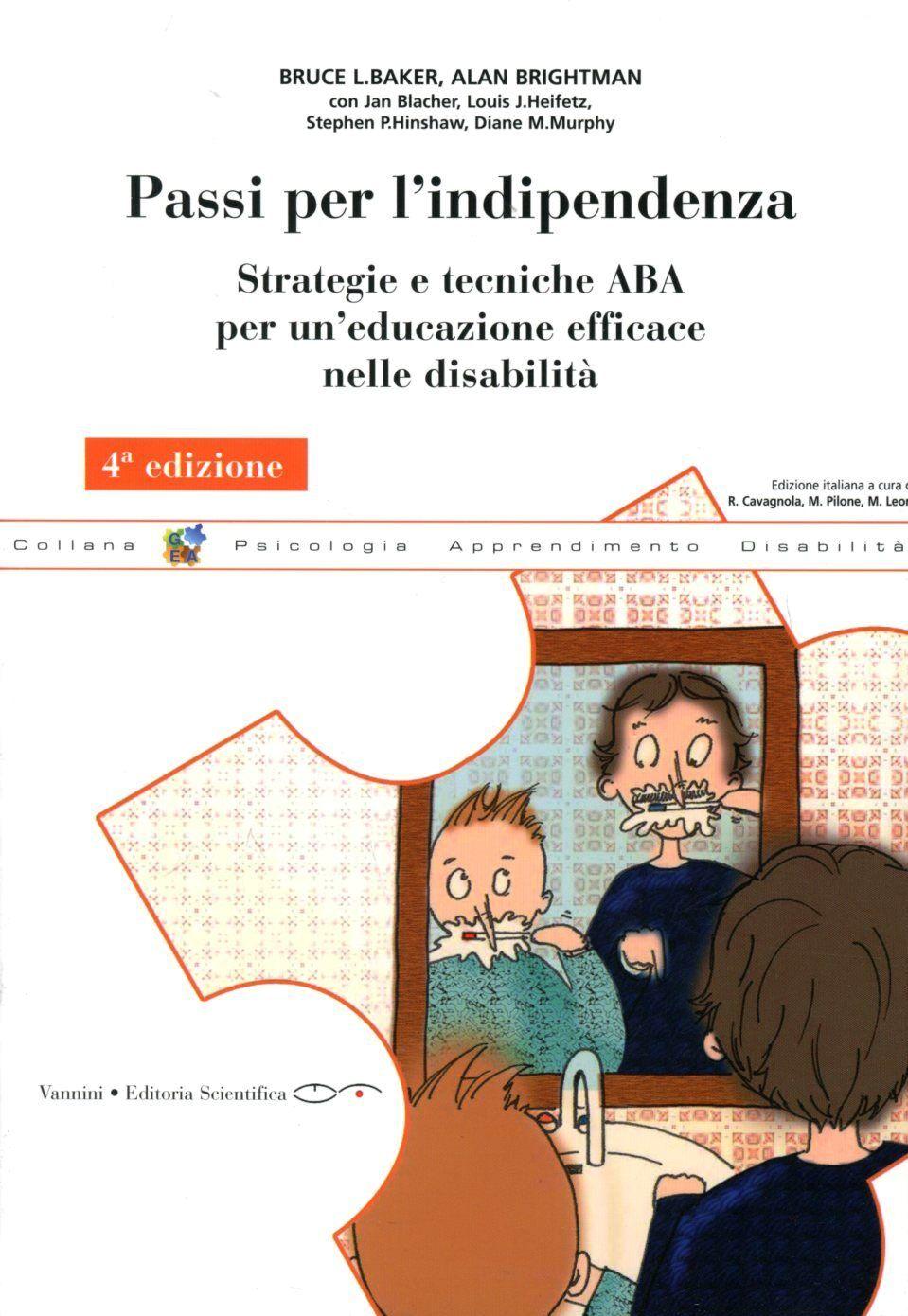 Passi per l'indipendenza. Strategie e tecniche ABA per un'educazione effiace nelle disabilità