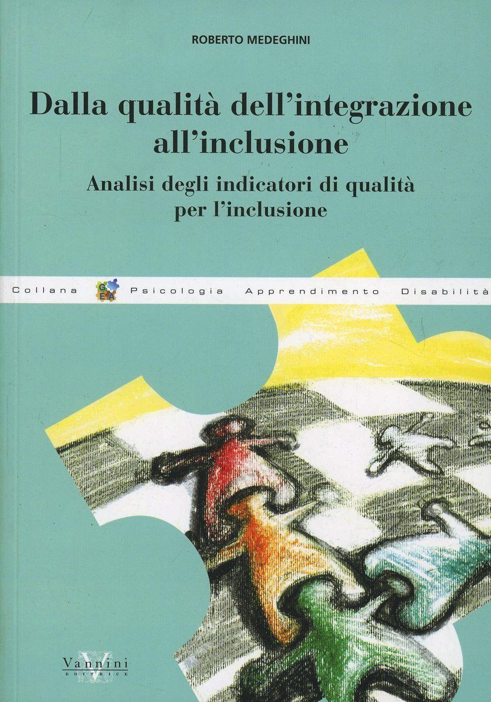 Dalla qualità dell'integrazione all'inclusione. Analisi degli integratori di qualità per l'inclusione
