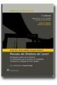 Manuale del direttore dei lavori. Orientamenti pratici per la direzione, il coordinamento per la sicurezza, la contabilità... Con CD-ROM