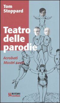 Teatro delle parodie: Acrobati-Mostri sacri
