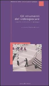 Gli strumenti del videogiocare. Logiche, estetiche e (v)ideologie - 3