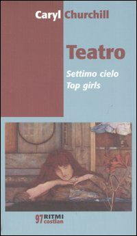Teatro. Settimo cielo-Top girls