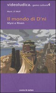 Il mondo di D'ni. Myst e Riven