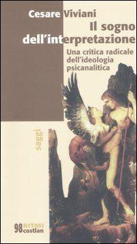 Il sogno dell'interpretazione. Una critica radicale dell'ideologia psicanalitica
