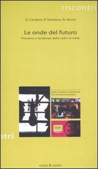 Le onde del futuro. Presente e tendenze della radio in Italia