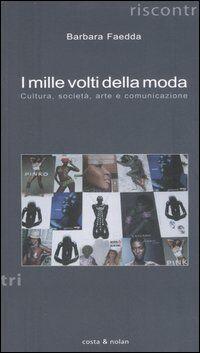 I mille volti della moda. Cultura, società, arte e comunicazione