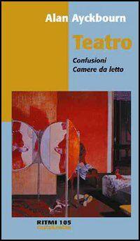Teatro: Confusioni-Camere da letto