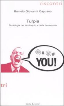 Turpia. Sociologia del turpiloquio e della bestemmia.pdf