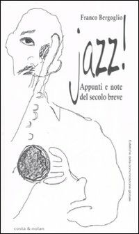 Jazz! Appunti e note del secolo breve
