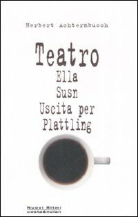 Teatro: Ella-Susn-Uscita per Plattling
