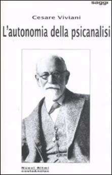 L' autonomia della psicoanalisi - Cesare Viviani - copertina