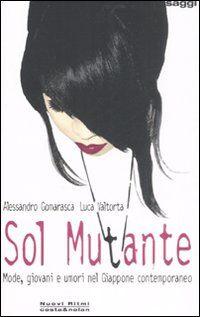 Sol mutante. Mode, giovani e umori nel Giappone contemporaneo