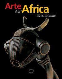 L' arte dell'Africa meridionale. Dalla collezione Conru