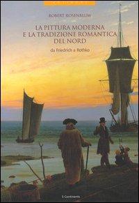 La pittura moderna e la tradizione romantica del Nord da Friedrich a Rothko