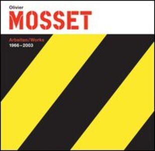 Olivier Mosset. Arbeiten-Works 1966-2003