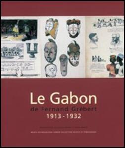 Le Gabon de Fernand Grébert. 1913-1932