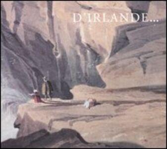 D'Irlande... Le paysage dans les collections d'arts graphiques de la National Gallery of Irlande