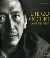 Il terzo occhio. I Lama del Tibet. Catalogo della mostra (Modena, 16 settembre 2005-8 gennaio 2006)