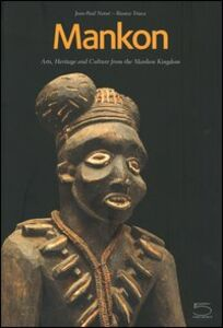 Mankon. Arts, heritage and culture from Mankon kingdom (Western Cameroon). Catalogue of the Mankon Museum