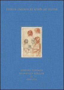 Dessins toscans XVIe-XVIIIe siècles. Vol. 2: 1620-1800.
