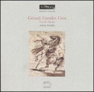 Gérard, Girodet, Gros. David's studio. Ediz. inglese