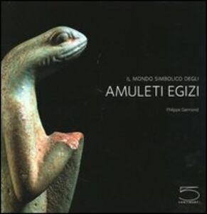 Il mondo simbolico degli amuleti egizi della collezione Jacques-Édouard Berger