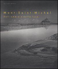 Mont-Saint-Michel. Dell'ombra e della luce